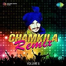 Chamkila Remix, Vol. 6