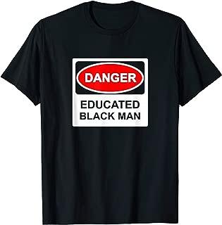 Mens Danger Educated Black Man Shirt