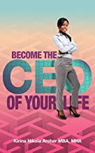 Become The CEO of YOUR Life: Success Starts Within