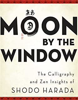 Moon by the Window: The Calligraphy and Zen Insights of Shod