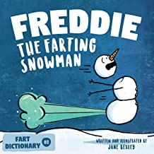 Freddie The Farting Snowman: A Funny Read Aloud Picture Book For Kids And Adults About Snowmen Farts and Toots (Toots and ...