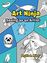 Art Ninja: Seeing as an Artist: Amazon.es: Phyllis P. Miller ...