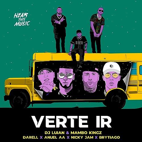DJ Luian, Mambo Kingz & Anuel AA - Verte Ir