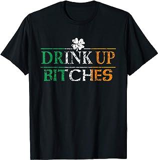 Drink Up Bitches T-Shirt Irish St Patricks Day Ireland Flag