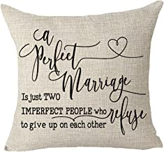 Best Blessing Wedding Marriage Gifts A Perfect Marriage Is Just Two Imperfect People Who Refuse To Give Up On Each Throw Pillow Cover Cushion Case Cotton Linen Material Decorative 18