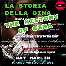 The history of Gina,a trip to the East: episode three