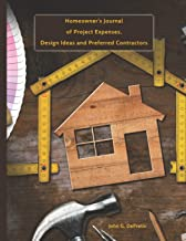 Home Improvement Projects and Repairs: Homeowner's Journal of Project Expenses, Design Ideas and Preferred Contractors
