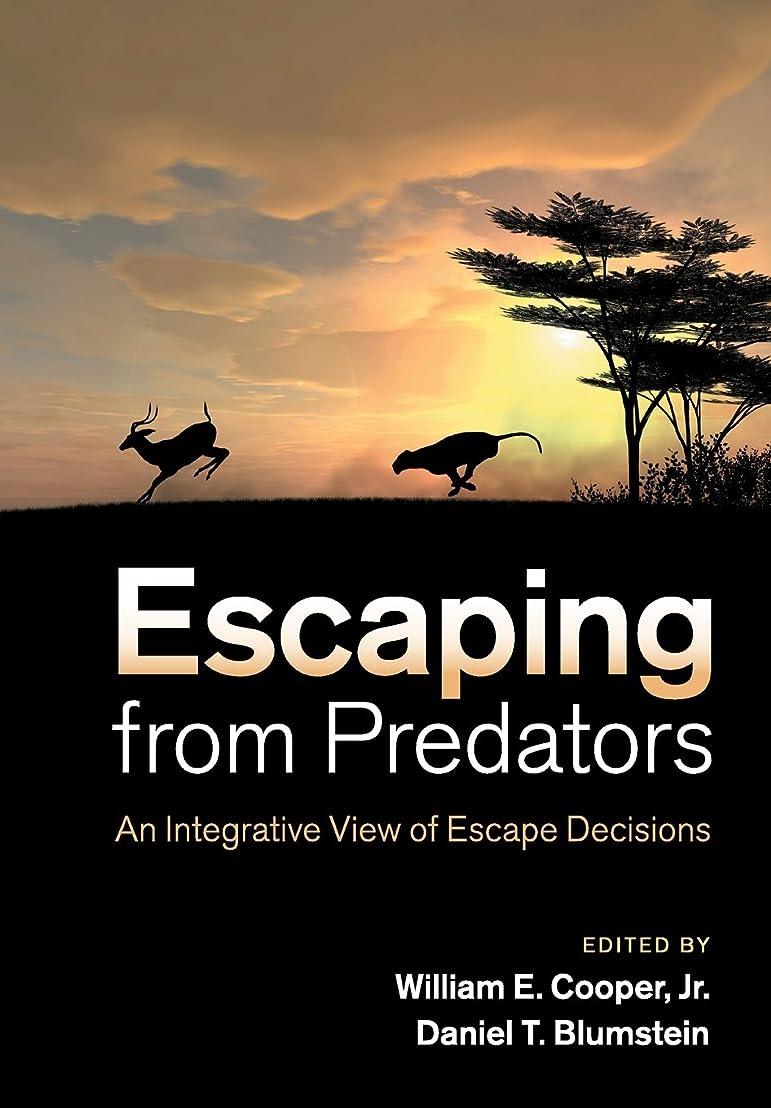 建築家育成ギャラリーEscaping From Predators: An Integrative View of Escape Decisions