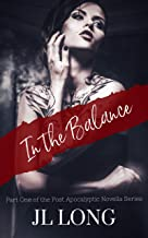 In The Balance (Post Apocalyptic Novella Series Book 1)