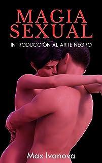 Magia Sexual: Introducción Al Arte Negro (Colección Ocultismo nº 4)
