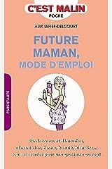 Future maman, mode d'emploi, c'est malin Format Kindle