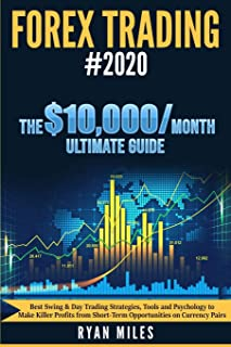 Forex Trading: Best Swing & Day Trading Strategies, Tools and Psychology to Make Killer Profits from Short-Term Opportunit...