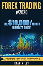Forex Trading: Best Swing & Day Trading Strategies, Tools and Psychology to Make Killer Profits from Short-Term Opportunities on Currency Pairs