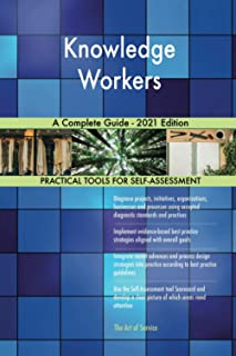 Knowledge Workers A Complete Guide - 2021 Edition