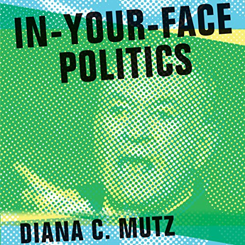 In-Your-Face Politics audiobook cover art