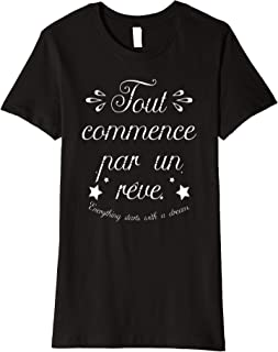 Womens Everything Starts With A Dream Paris France French Quote Premium T-Shirt