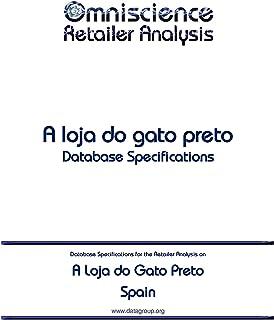 A Loja do Gato Preto - Spain: Retailer Analysis Database Specifications (Omniscience Retailer Analysis - Spain Book 1523) (English Edition)
