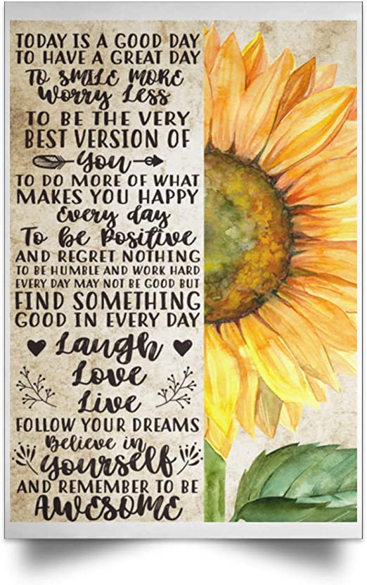 Amazon Com Today Is A Good Day To Have A Great Day To Smile More Worry Less Print Poster Wall Art Home Decor Sunflower Hippie Posters Prints