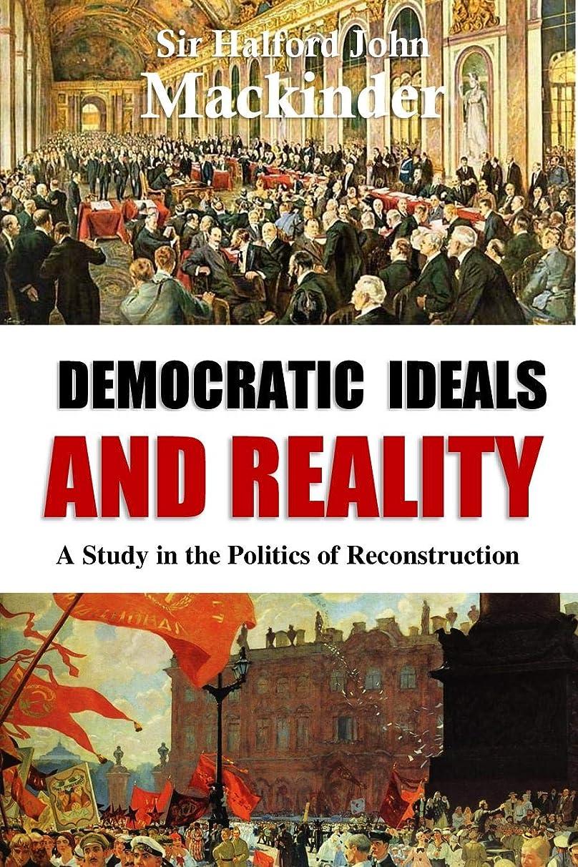 軽食あまりにも逃れるDemocratic Ideals  and Reality:  A Study in the Politics of Reconstruction (1919) (English Edition)
