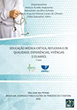 Educação médica crítica, reflexiva e de qualidade: experiências, vivências e olhares