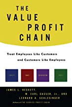 The Value Profit Chain: Treat Employees Like Customers and Customers Like