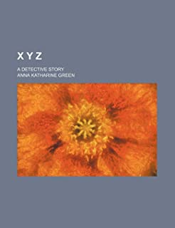 X y Z; A Detective Story