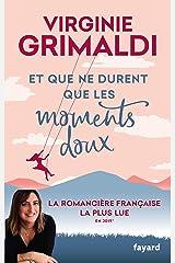 Et que ne durent que les moments doux (Littérature Française) Format Kindle