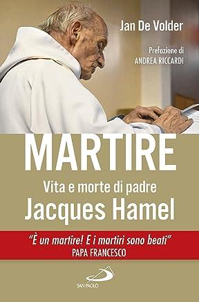 Martire: Vita e morte di padre Jacques Hamel (Tempi e figure)