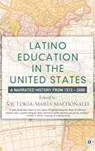 Latino Education in the United States: A Narrated History from 1513–2000
