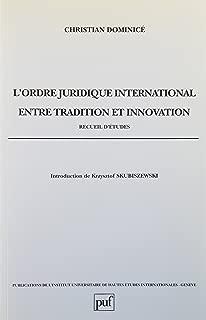 L'ordre juridique international entre tradition et innovation: Recueil d'études (Publications de l'Institut universitaire de hautes études internationales, Genève) (French Edition)
