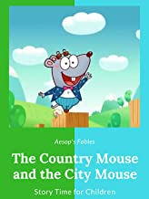 The Country Mouse and the City Mouse - Aesop's Fables - Story Time for Children