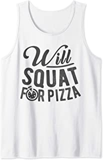 Will Squat for Pizza Lover Fitness Gift Lifting Work Out Tank Top