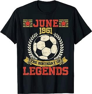 1961 June 58th Birthday Football Soccer Legend T-Shirt