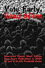Vote Early, Read Often: Scars Publications 2020 short story collection anthology Paperback