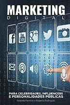 Marketing Digital: Para celebridades, influencers e personalidades públicas