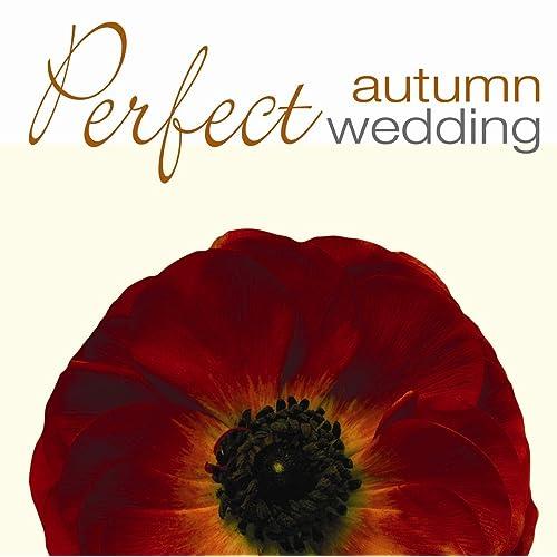 Perfect Autumn Wedding by Various artists on Amazon Music - Amazon com
