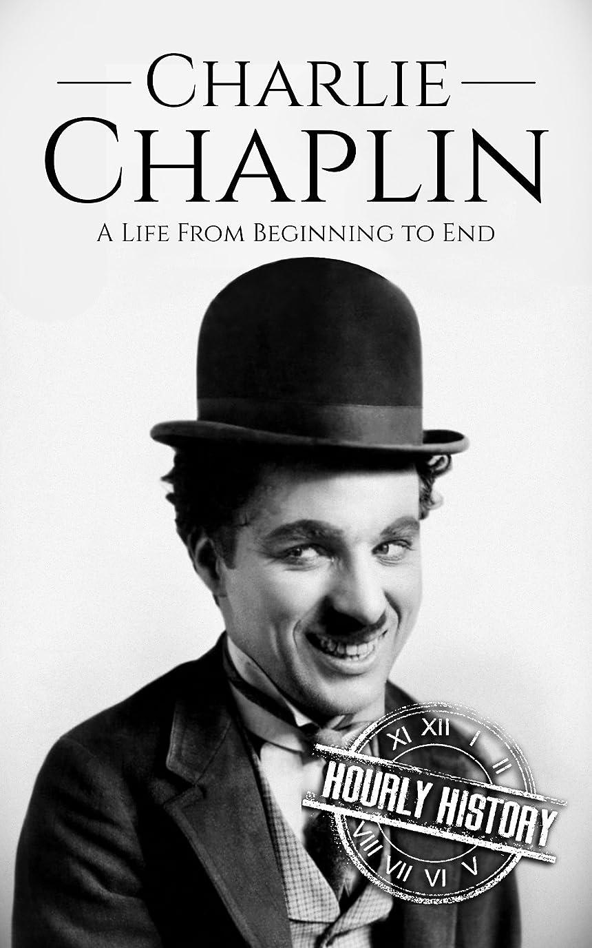 欲しいです激怒推測Charlie Chaplin: A Life From Beginning to End (Biographies of Actors Book 3) (English Edition)