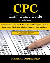 CPC Exam Study Guide – 2020 Edition: 150 CPC Practice Exam Questions, Answers, Full Rationale, Medical Terminology, Common Anatomy, The Exam Strategy, and Scoring Sheets PDF