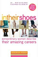 In Their Shoes: Extraordinary Women Describe Their Amazing Careers Kindle Edition
