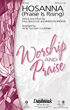 Daybreak Music Hosanna (Praise Is Rising) SATB by Paul Baloche arranged by Vicki Tucker Courtney