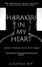 Harakiri In My Heart: Short Stories From The Heart