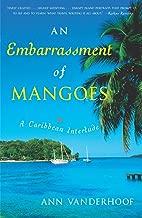 Best an embarrassment of mangoes a caribbean interlude Reviews