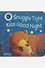 Snuggle Tight, Kiss Goodnight Board book