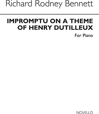 Richard Rodney Bennett: Impromptu on a Thème of Henry Dutilleux Piano