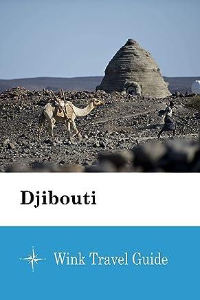 Djibouti  - Wink Travel Guide (English Edition)