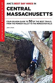 AMC's Best Day Hikes in Central Massachusetts: Four-Season Guide to 50 of the Best Trails, from the Pioneer Valley to the Worcester Hills