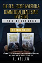 THE REAL ESTATE INVESTOR & COMMERCIAL REAL ESTATE INVESTING for beginners: A complete step by step guide to increase your ...