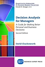 Decision Analysis for Managers, Second Edition: A Guide for Making Better Personal and Business Decisions
