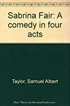 Sabrina Fair: A Comedy in Four Acts
