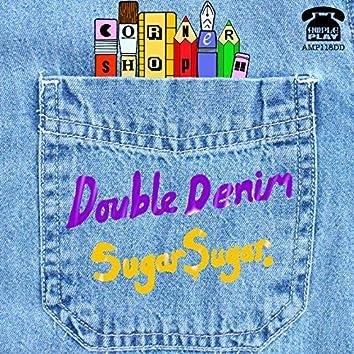 Double Denim / Sugar Sugar